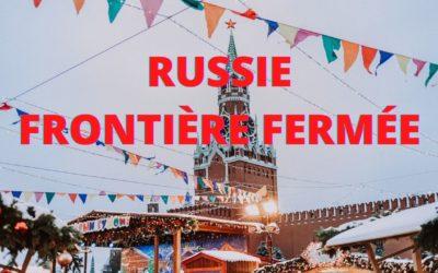 Visas et le maintien de la fermeture de la frontière de la Russie